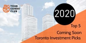 Top 5 Coming Soon Toronto Investment Picks for 2020